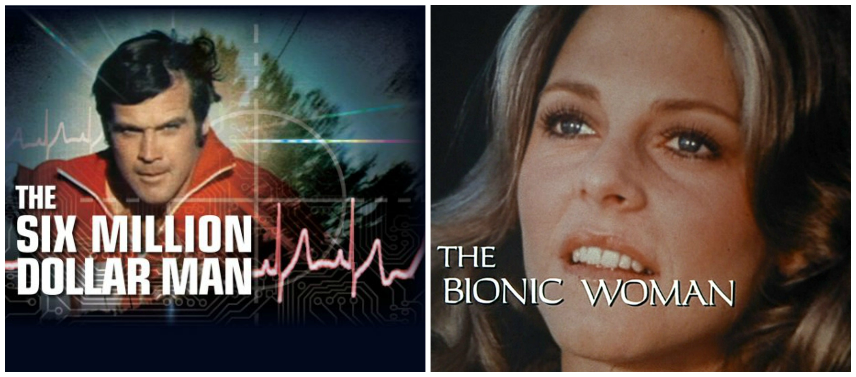 The Six Million Dollar Man The Bionic Woman