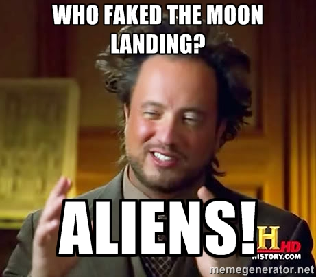 76a346a1021e13017bb69e13429fd4ff8a5f9604a8a3e92c706b93c6afab9a17 why are there people who think that the moon landing didn't happen,Moon Landing Meme