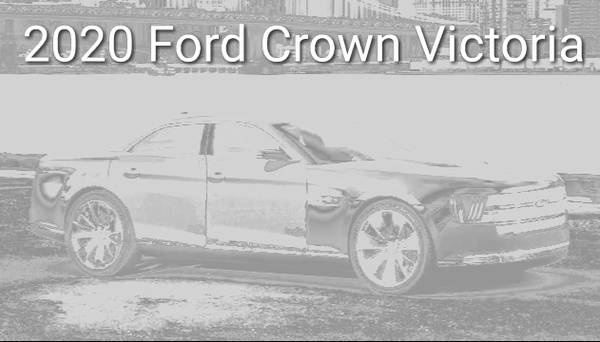 Update 2020 Ford Crown Victoria Will Not Get Inline 6 Engines