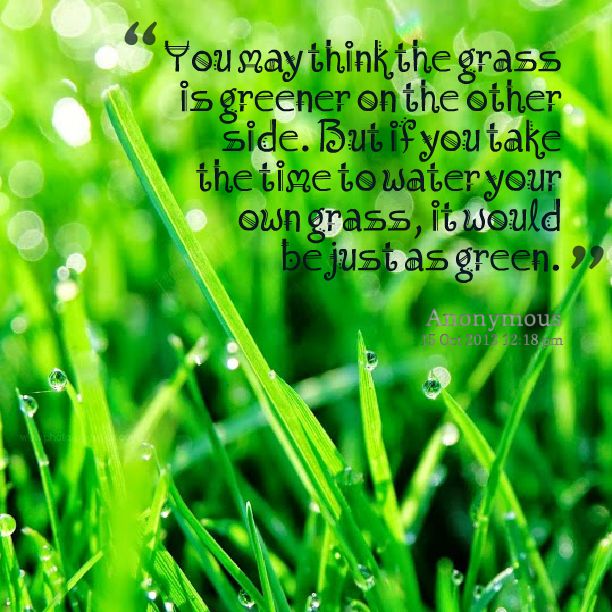 The Grass Is Greener Light And Love Disqus