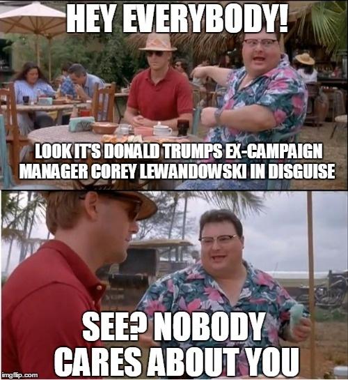 Nobody Cares Meme Joker Corey Lewandowski Sued...